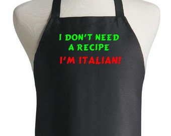 Funny Black Aprons I Don't Need A Recipe I'm Italian Chef Apron