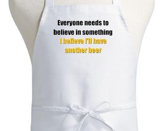 Funny Novelty Aprons Believe In Something Beer Themed Apron