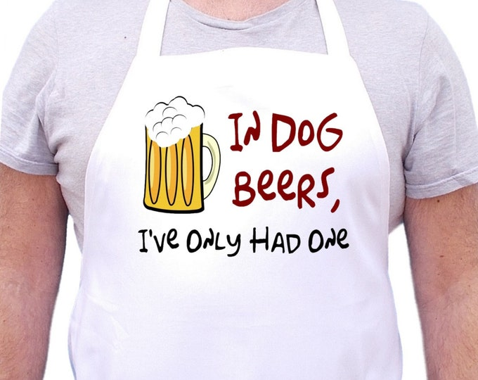 White Cooking Apron In Dog Beers I've Only Had One Chef Aprons