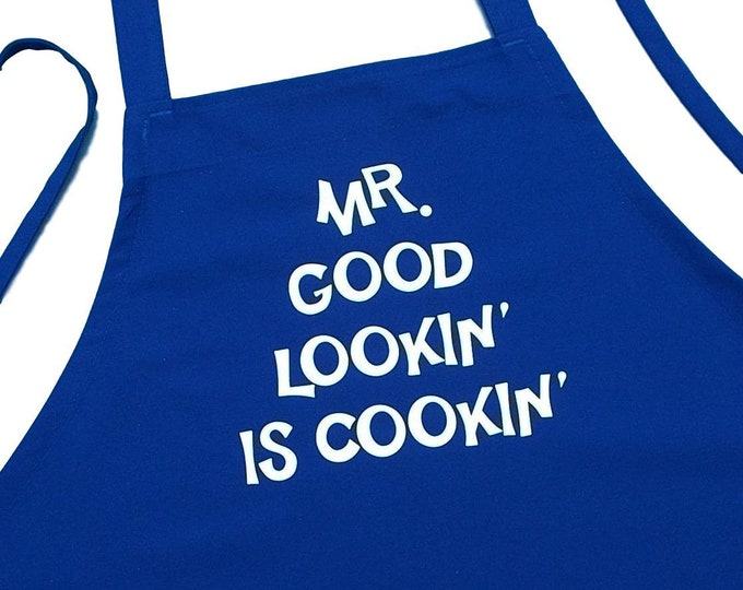 Mr. Good Lookin' Is Cookin' Funny Aprons For Men, Grilling Aprons For Him, Men's Cooking Apron