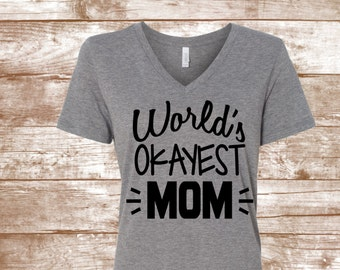243a7c49 World's Okayest Mom Shirt -World's Best Mom - World's Okayest Mom - #WOM  -Mommy's Shirt - #WOM Shirt - Gray Shirt- World's Best Mom Shirt