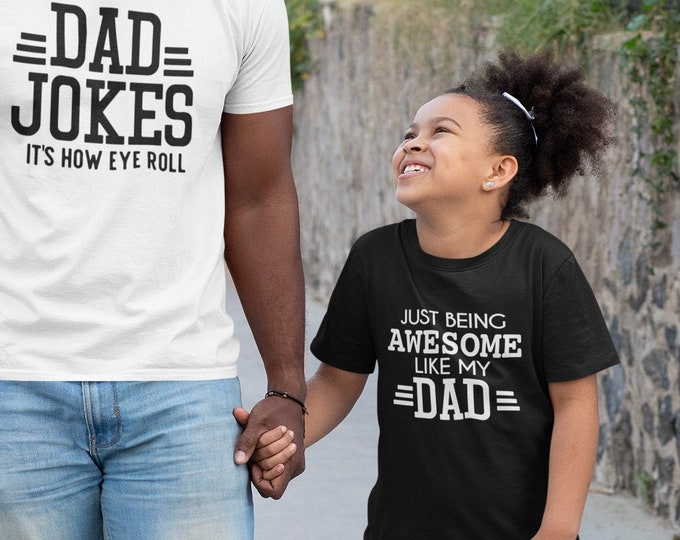 Awesome Like my Dad- Kid's Father's Day shirt - Father's Day gift from child - Just being Awesome like my Dad