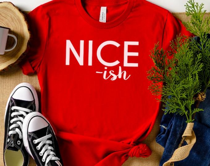 Adult Youth Christmas shirt - Women's Christmas shirt- Christmas fashion - Kid's Christmas shirt - Funny Christmas Nice ish - youth adult