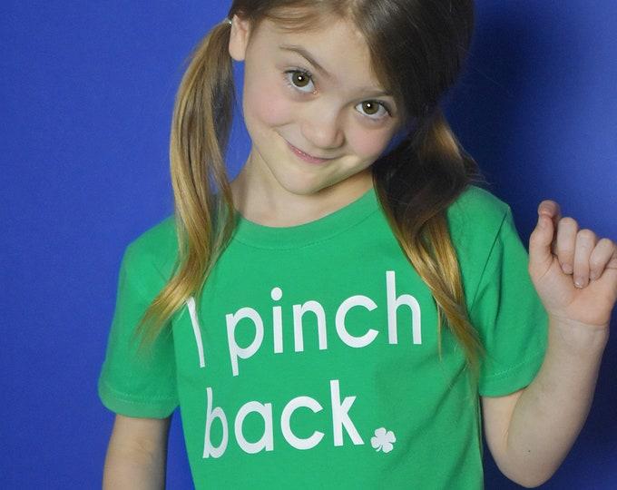 Kid's St Patrick's Day shirt- Girls St Pattys Day shirt- Boys St. Patricks Day shirt - St Patty's Day childrens shirt- I Pinch Back