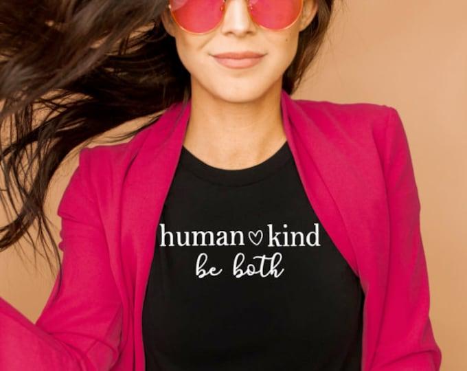Human Kind Be Both Shirt - Tween fashion, woman's fashion - Statement tees- Girls shirt