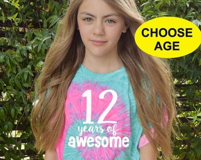Girl's Birthday shirt - 12th birthday shirt - 10th birthday shirt - tie dye birthday shirt - CUSTOM- Change age