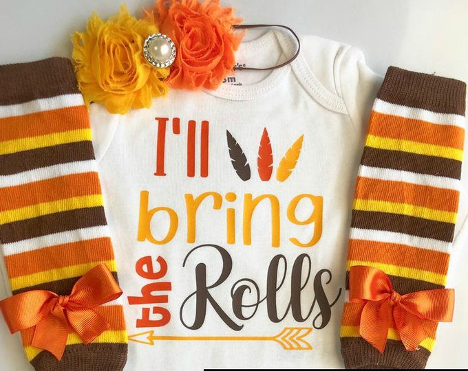 BABY girl Thanksgiving outfit- Baby Girl Fall Outfit - Funny Thanksgiving outfit - Baby girl photo outfit - I'll bring the rolls