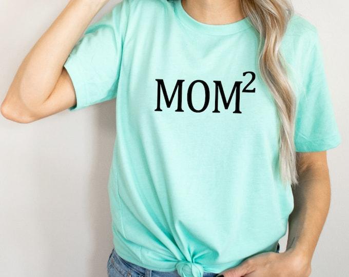 Mom shirt - funny mom shirt - mom squared, mom cubed, mom to the 3rd power - mother's day gift - gift for mom- mom tshirt  mom tshirt CUSTOM