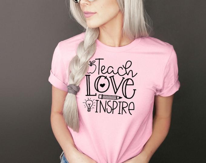 Teacher shirt - Gift For Teacher- Motivational Teacher shirt- Teach Love Inspire Shirt