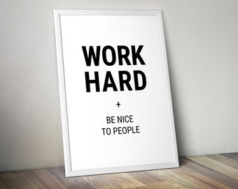 Digital Download - Hard Work + Be Nice to People Poster and Home Decor