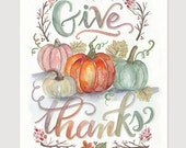 Give Thanks Print - Thanksgiving Decor - Fall Art - Illustrated Art - Give Thanks - Thanksgiving Print - Fall Decor - Watercolor Art