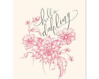 Hello, Dahling - Fall Art - Dahlia Decor - Floral Art - Autumn Decor - Hand Lettered Art - Fall Decor