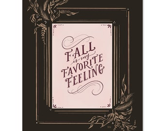 Fall is my Favorite Feeling - Fall Art - Pumpkin Decor - Pumpkin Lover - Autumn Decor - Hand Lettered Art - Fall Decor