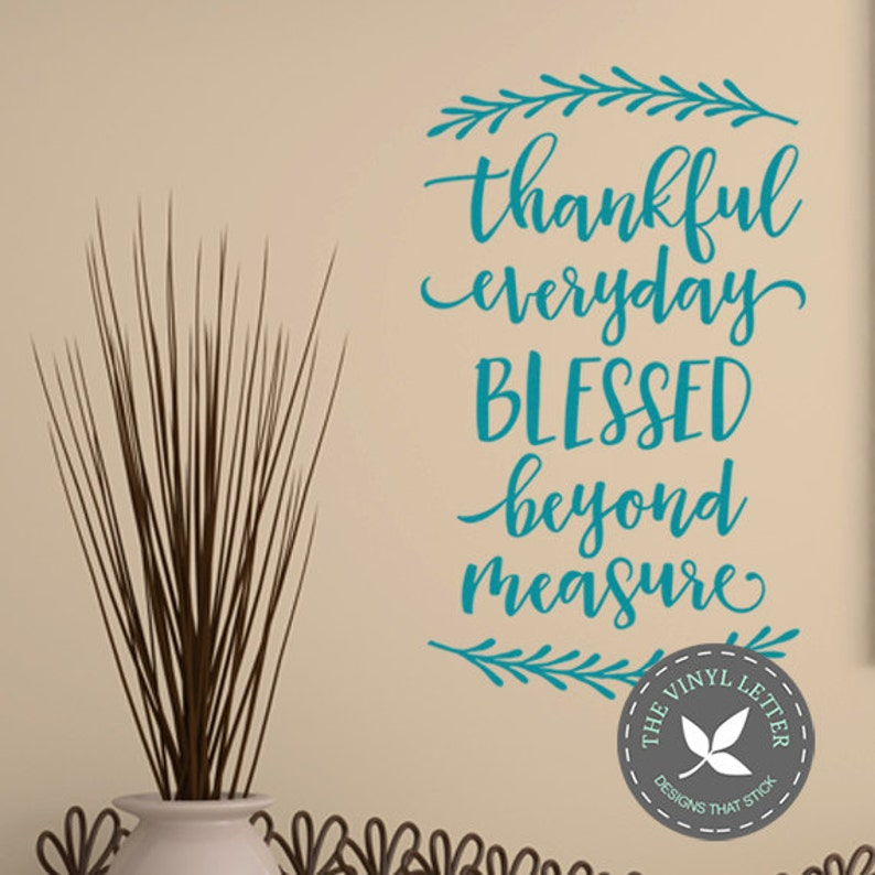Thankful Everyday Blessed Beyond Measure Vinyl Wall Home  8feb8766399a