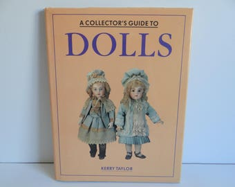 A Collector's Guide to Dolls by Kerry Taylor - Paper Mache Composition Wax Bisque Fabric Celluloid Maintenance Conservation Buying HC w/ DJ