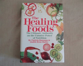 The Healing Foods Hardcover Cookbook - The Ultimate Authority on the Curative Power of Nutrition