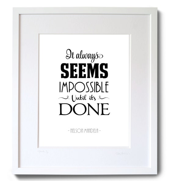 It Always Seems Impossible Until It\'s Done inspirational ...