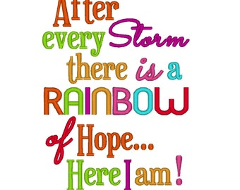 After every storm, there is a Rainbow of hope. Here I am. INSTANT DOWNLOAD. Machine Embroidery Design Digitized File 4x4 5x7 6x10