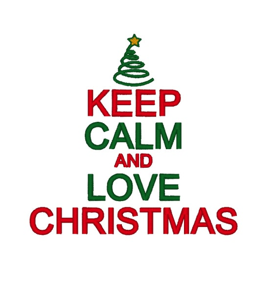 Keep Calm Christmas.Keep Calm Love Christmas Instant Download Machine Embroidery Design Digitized File 4x4 5x7 6x10