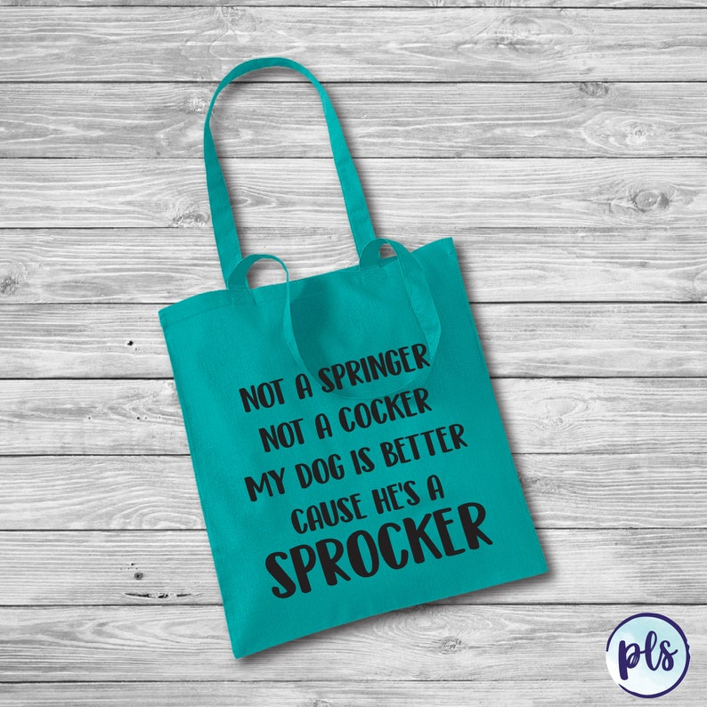 100/% Cotton Tote Bag Not A Springer Not A Cocker My Dog Is Better Cause He/'s A Sprocker