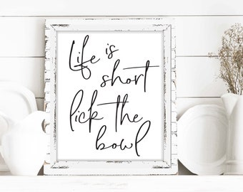 Life Is Short Lick The Bowl Print - 4 Background Options (no frame) - Kitchen Farmhouse Modern Humor Humorous Funny Quote Saying Sign Art