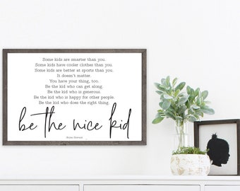 Be The Nice Kid Print - 4 Backgrounds (no frame)  -  Bryan Skavnak Saying Sign Poster Some Kids Are Smarter Cooler Better Than You Positive