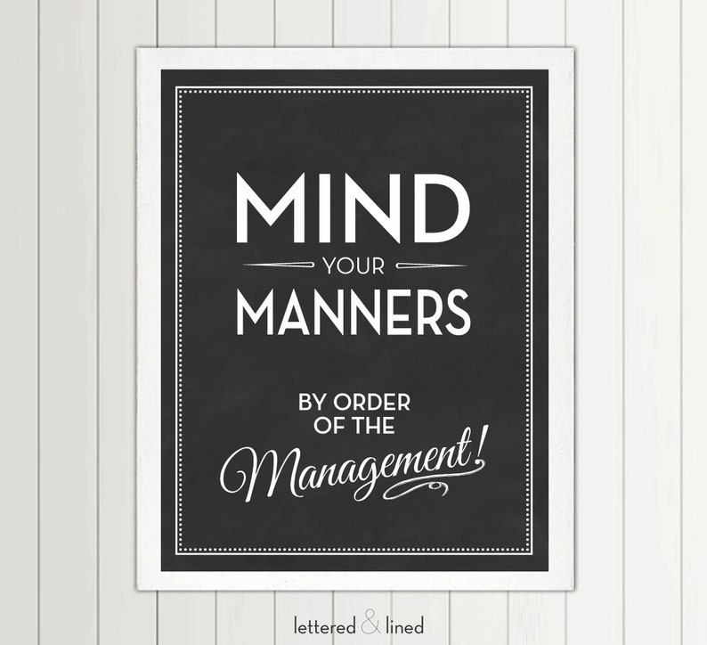 Mind Your Manners >> Mind Your Manners By Order Of The Management Print 56 Color Options Nursery Playroom Kids Boys Girls Quote Decor Art Children
