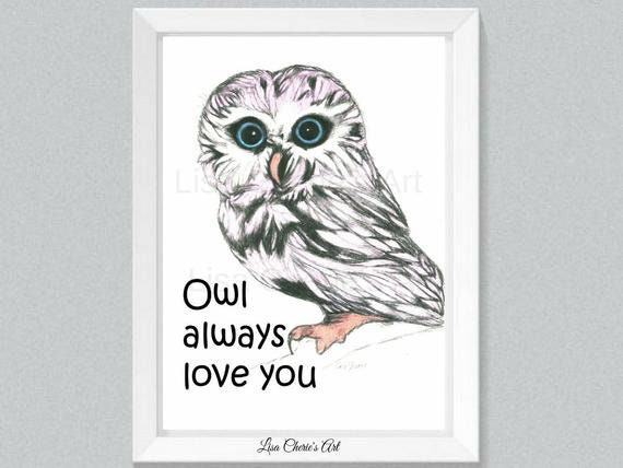 Digital File Art,Owl always love you quote,inspirational,fun quote,nursery art,children's room,baby shower,bird art,love quote,anniversary