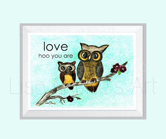Love hoo you are owls print, nursery art, motivational quote, inspirational art, healing with art, baby shower gift, mother and baby owl