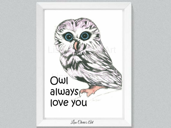 Owl always love you nursery print, quote art,kids room,nursery decor,cute art,wall decor, inspirational,baby shower gift