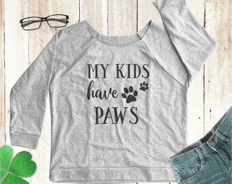 My Kids have Paws shirt fur mama gift dog mom dog cat mom shirt pet shirt  animal lover mom sweatshirts off shoulder women top 52d8faacfd4e