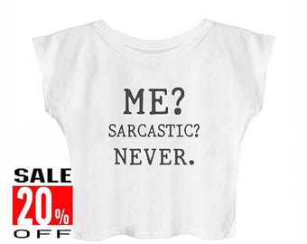 Me Sarcartic Never shirt funny shirt women graphic top quote tops women clothing tops fashion tshirt women t shirt crop top cropped shirt