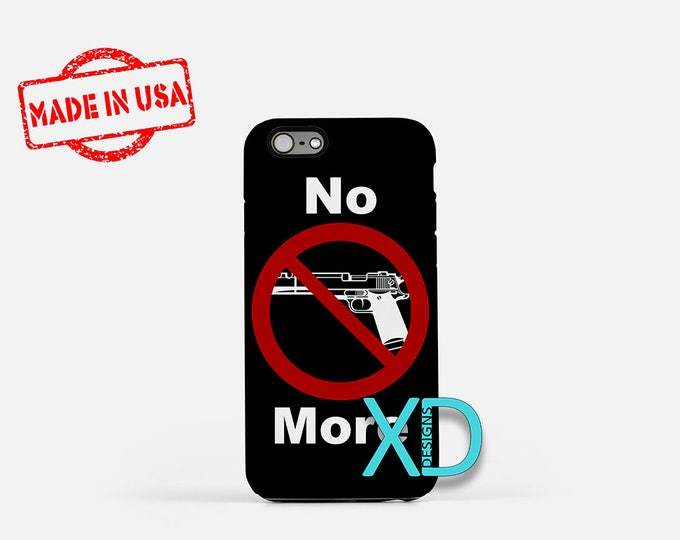 No More Guns iPhone Case, Anti iPhone Case, No More Violence iPhone 8 Case, iPhone 6s Case, iPhone 7 Case, Phone Case, Safe Case, SE Case