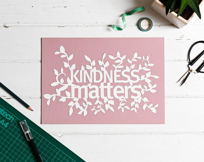 Paper cutting template Kindness matters, positive affirmation