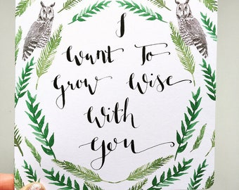 I Want to Grow Wise With You greeting card