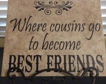 Grandma's House Where Cousins Go To Become Best Friends Tile  // Mother's Day Sign