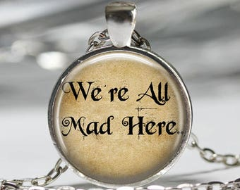 Alice's Adventures In Wonderland Pendant, Cheshire Cat Jewelry, Whimsical Quote Necklace [A4]
