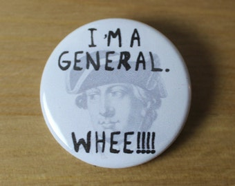I'm A General. Whee!!!! Pinback Button or Magnet