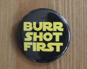 Burr Shot First (black & yellow) - Hamilton Pinback Button or Magnet
