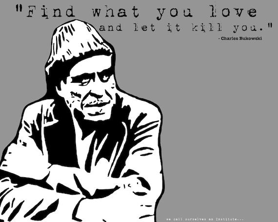 Charles Bukowski Life Quote Poet Novelist Short Story Writer Poster Photo Print