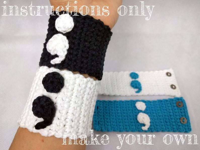 INSTRUCTIONS ONLY  Crochet your own Semicolon cotton Cuff image 0