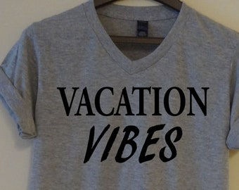 c7129f6a5f9d Vacation Vibes T shirt Beach Tee Vacay Top Women s Ladies Men s Cruise