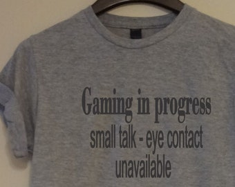 d4b50dbe Gaming in Progress Eye Contact Small Talk Unavailable T shirt Men's Teen  Boys Birthday Gift Funny Gamer Console Teen Boys Video Game