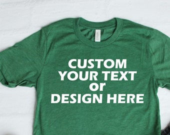 cc4b147a08 Custom T-shirt With Saying Personalize Add Your Own Words Text Unisex Shirt  Personalized
