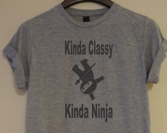 56e7e424e Kinda Classy Kinda Ninja T-shirt Saying Womens Unisex Tee Gift Top Jiu  Jitsu Mens Crew neck Short Sleeve Teen Girls Boys Karate Martial Arts