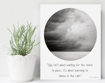 Inspirational Quote Art, Dorm Decor, Dance In The Rain Quote by Vivian Greene, Storm Cloud Circle photography