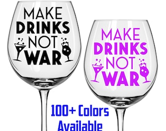 Make Drinks Not War Wine Glass Decals Funny Wine decal Sticker Wedding Decals Tumbler Mug Decals Wine Tumbler Decal Champagne Flute Decals