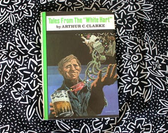 Tales From The White Hart By Arthur C Clarke. 1957 First Book Club Edition Hardcover Book.Collectible Arthur C Clarke Science Fiction Sci Fi