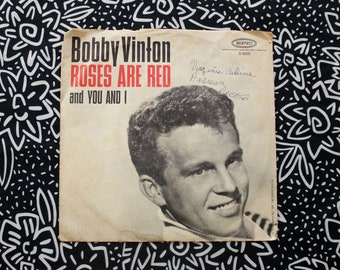 """Bobby Vinton - Roses Are Red Vintage Vinyl 45 7"""" Record. Original 1962 Epic Records Male Vocals Ballad Pop Record. You And I B Side"""