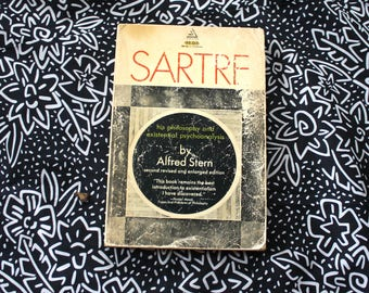 Sartre: His Philosophy And Existential Psychoanalysis By Alfred Stern. Analysis and UUnderstanding Of Sartres Existential Philosophies.
